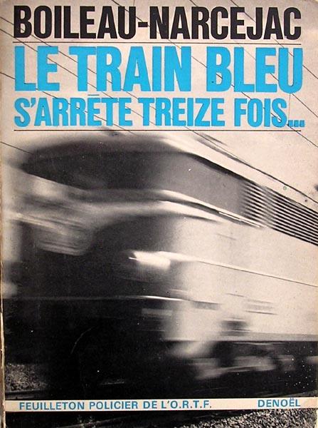 le train bleu s u0026 39 arr u00eate treize fois